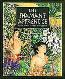 Lynne Cherry's The Shaman's Apprentice