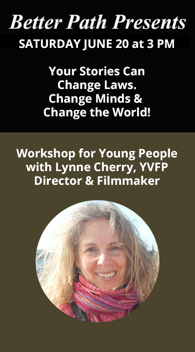 Better_Path_Presents_June_20.2020 Youth Storytelling Workshop with Lynne Cherry, YVFP Director