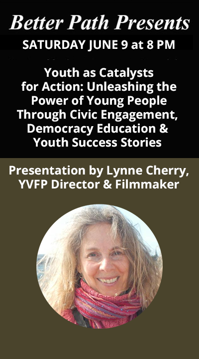 Better Path Presents: YVFP Director, Lynne Cherry: Youth as Catalysts for Action