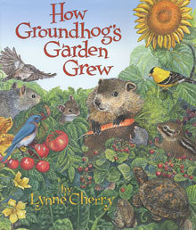 Lynne Cherry's book The Groundhog's Garden Grew