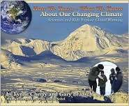 Lynne Cherry and Gary Braasch's book How We Know What We Know About Our Changing Climate