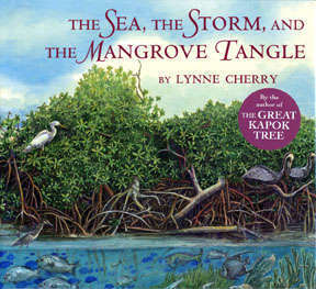 Lynne Cherry's The Sea, The Storm, and The Mangrove Tangle