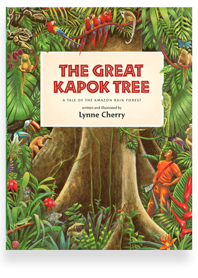 Lynne Cherry's The Great Kapok Tree